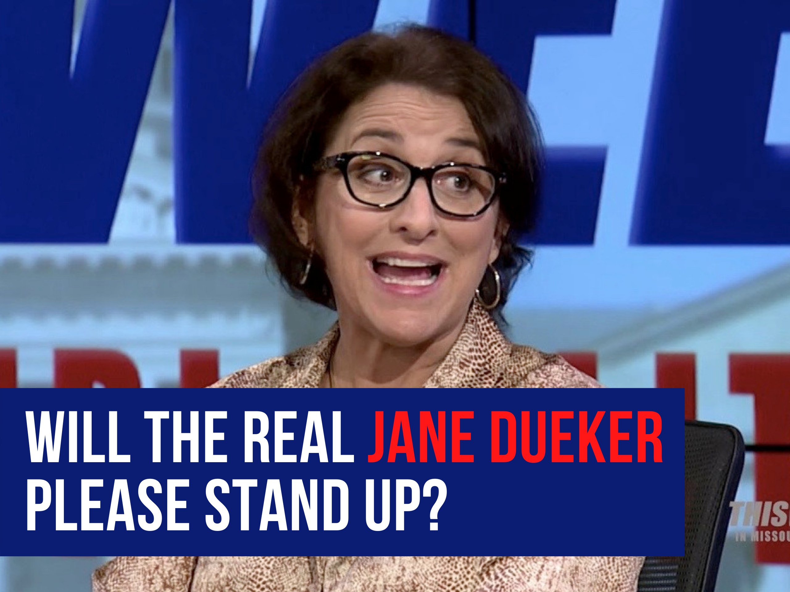 WILL THE REAL JANE DUEKER PLEASE STAND UP?